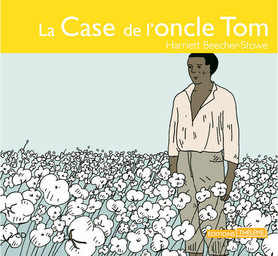 La case de l'oncle Tom | Stowe, Harriet Beecher (auteur)