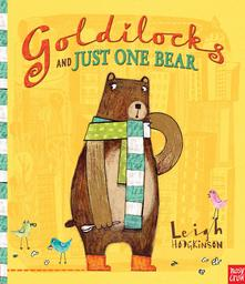 Goldilocks and just one bear : [Boucle d'Or et un seul ours] | Hodgkinson, Leigh, auteur, illustrateur