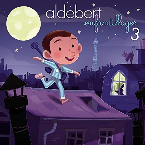 Enfantillages 3 | Aldebert, parolier, compositeur, chant