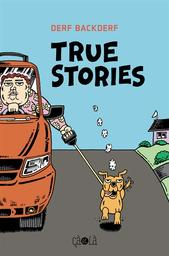 True stories / Derf Backderf | Backderf, Derf, auteur