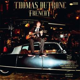 Frenchy | Dutronc, Thomas, chant, guitare